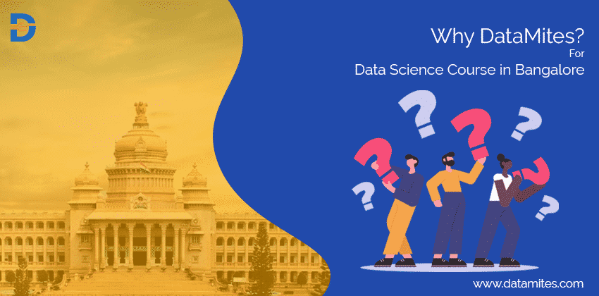 Why choose DataMites for your Data Science Course in Bangalore